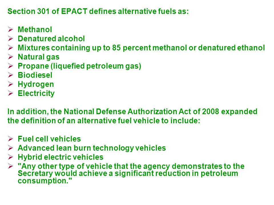 Section 301 of EPACT defines alternative fuels as: