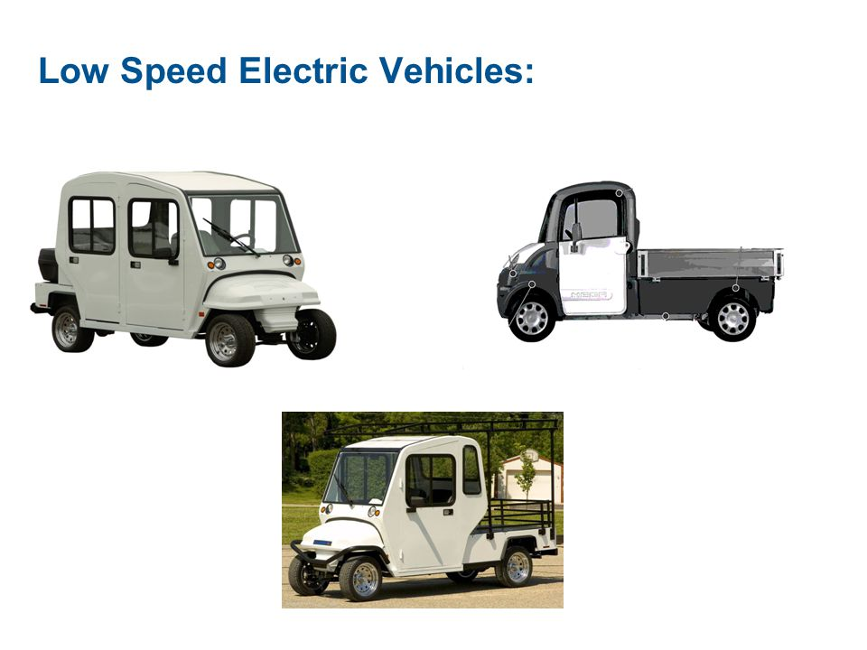 Low Speed Electric Vehicles: