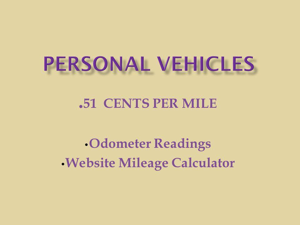 .51 CENTS PER MILE Odometer Readings Website Mileage Calculator