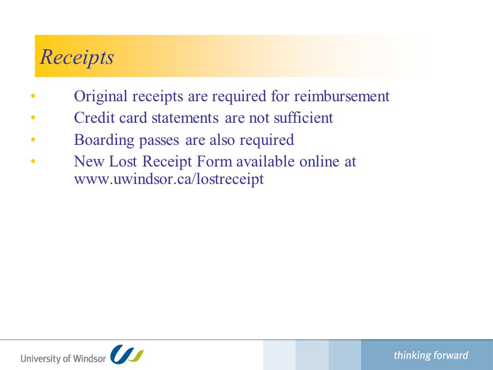 Receipts Original receipts are required for reimbursement