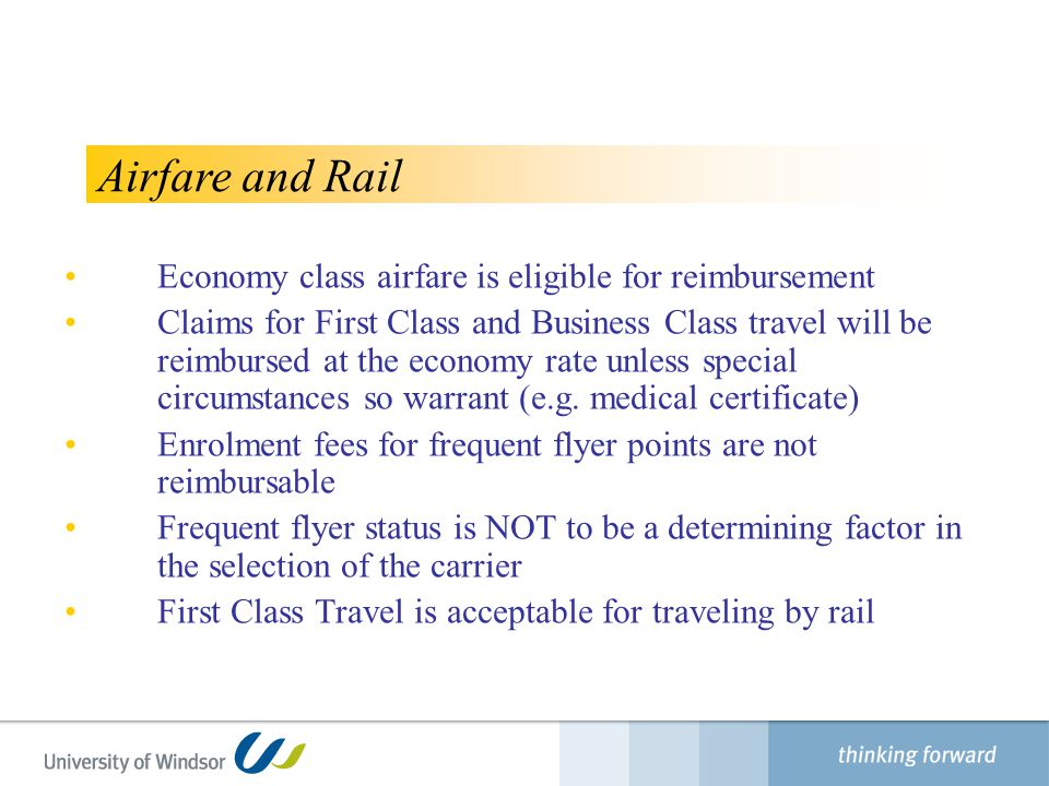 Airfare and Rail Economy class airfare is eligible for reimbursement