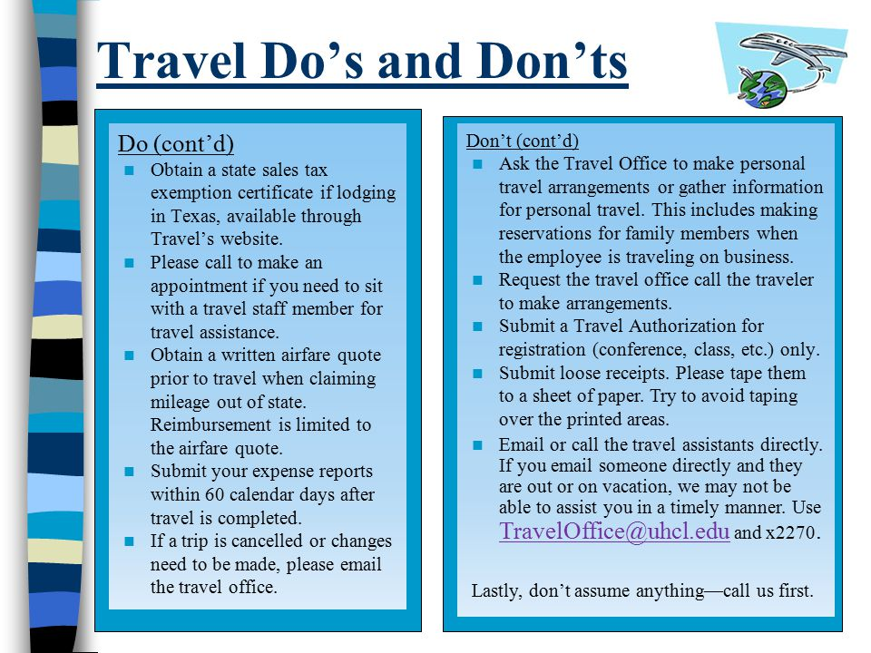 Travel Do's and Don'ts Do (cont'd) Don't (cont'd)