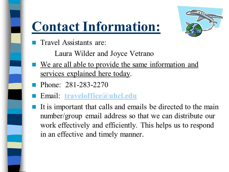 Contact Information: Travel Assistants are: Laura Wilder and Joyce Vetrano.
