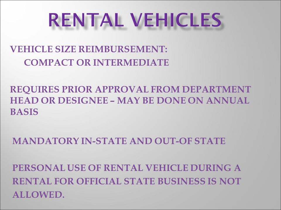 RENTAL VEHICLES VEHICLE SIZE REIMBURSEMENT: COMPACT OR INTERMEDIATE