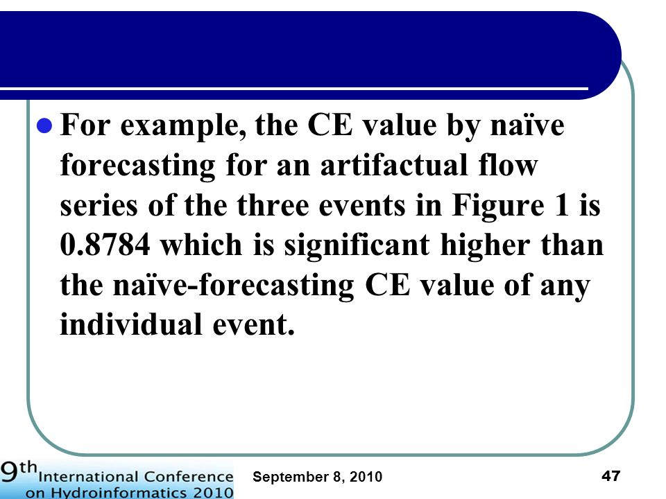 For example, the CE value by naïve forecasting for an artifactual flow series of the three events in Figure 1 is 0.8784 which is significant higher than the naïve-forecasting CE value of any individual event.