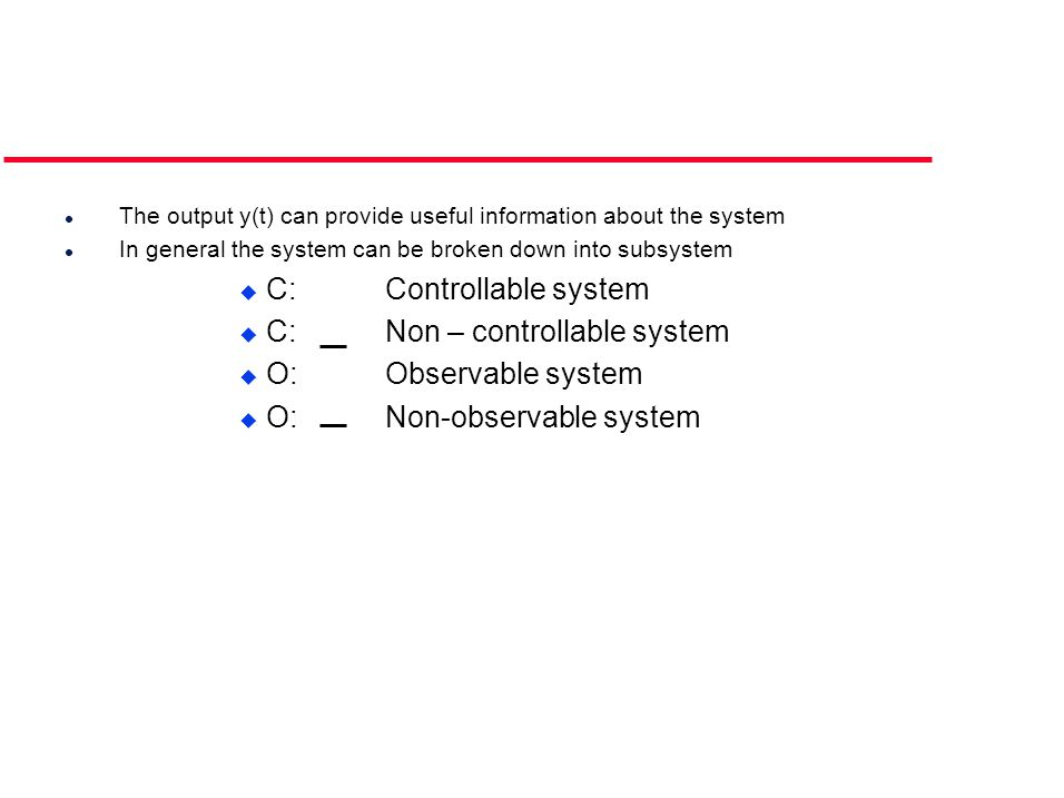 C: Controllable system C: Non – controllable system