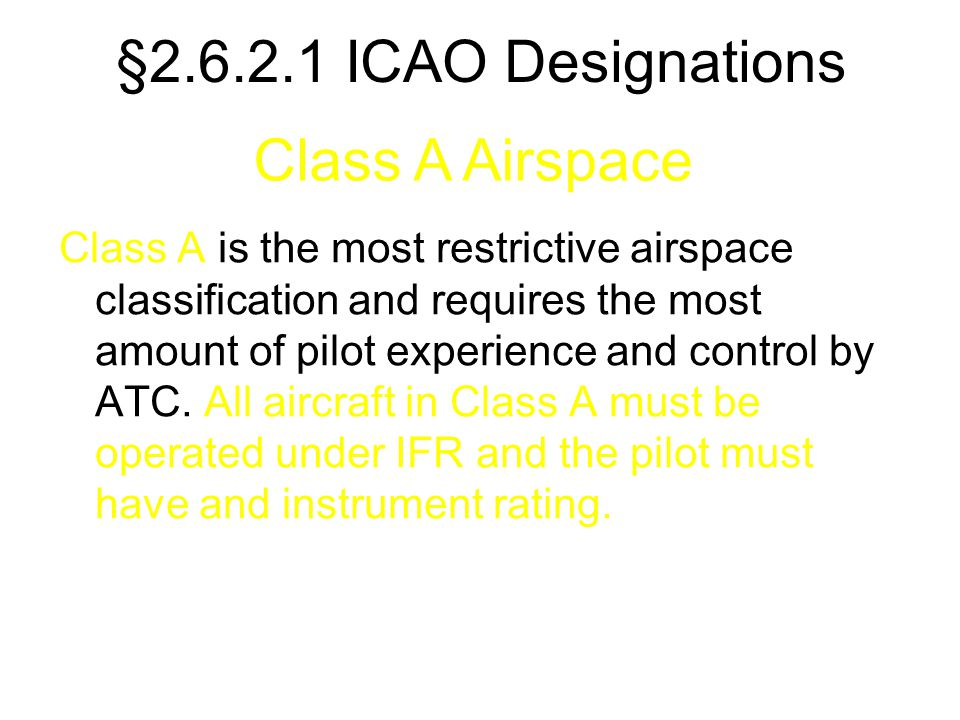 §2.6.2.1 ICAO Designations Class A Airspace
