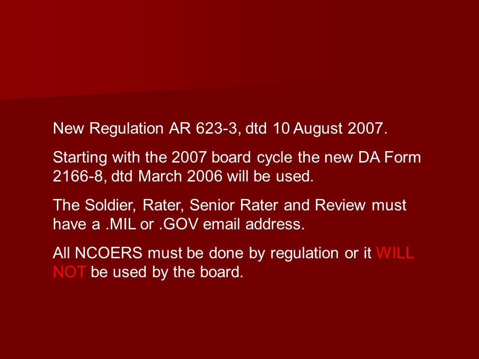 New Regulation AR 623-3, dtd 10 August 2007.
