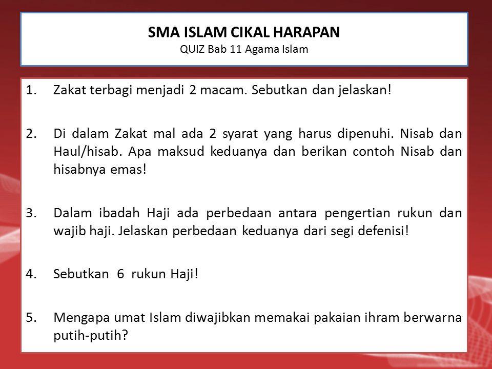 SMA ISLAM CIKAL HARAPAN QUIZ Bab 11 Agama Islam