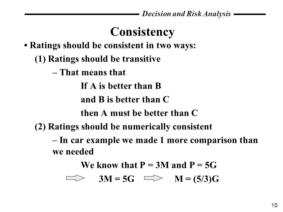Consistency • Ratings should be consistent in two ways: