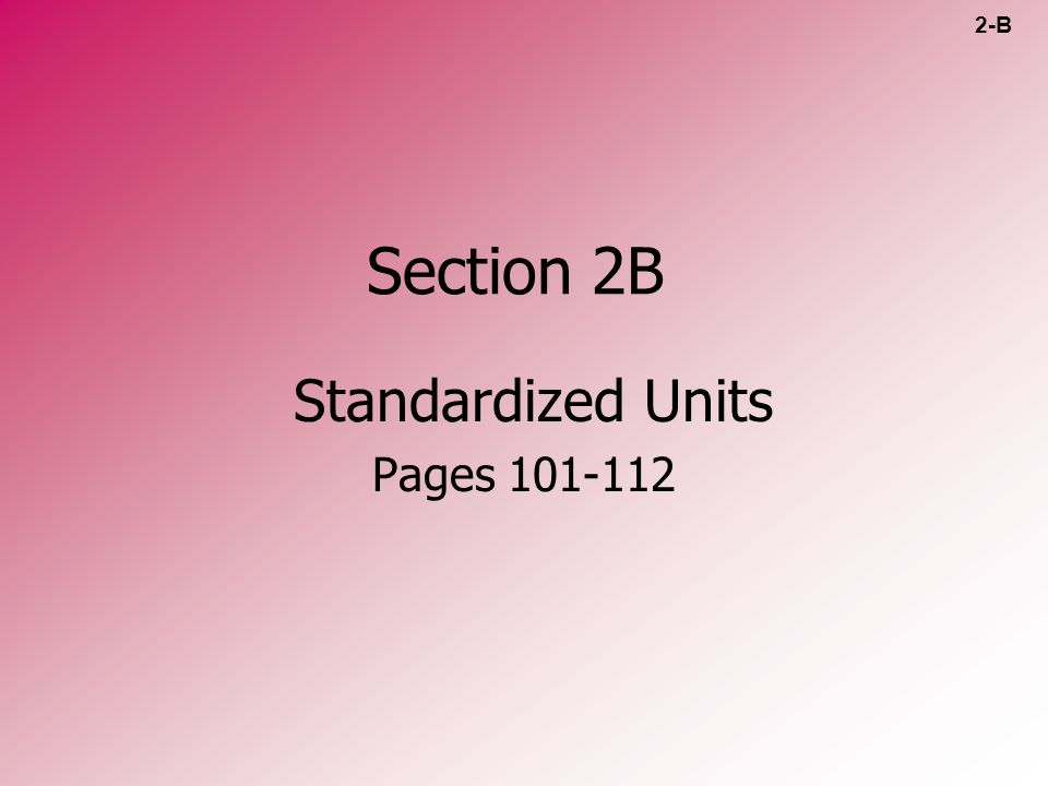 Standardized Units Pages 101-112