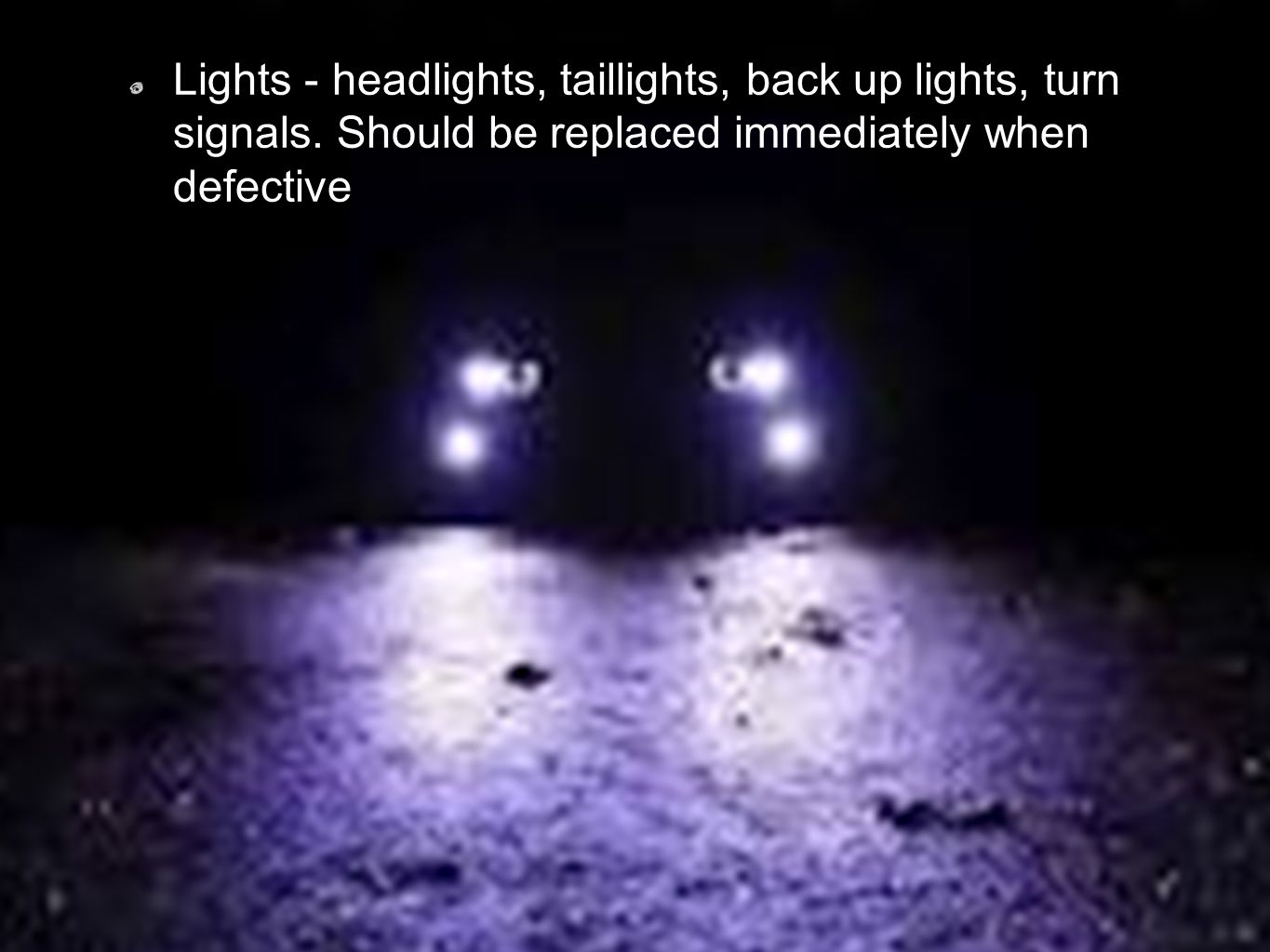 Lights - headlights, taillights, back up lights, turn signals