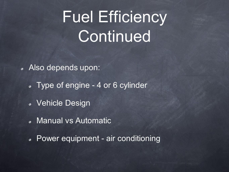 Fuel Efficiency Continued
