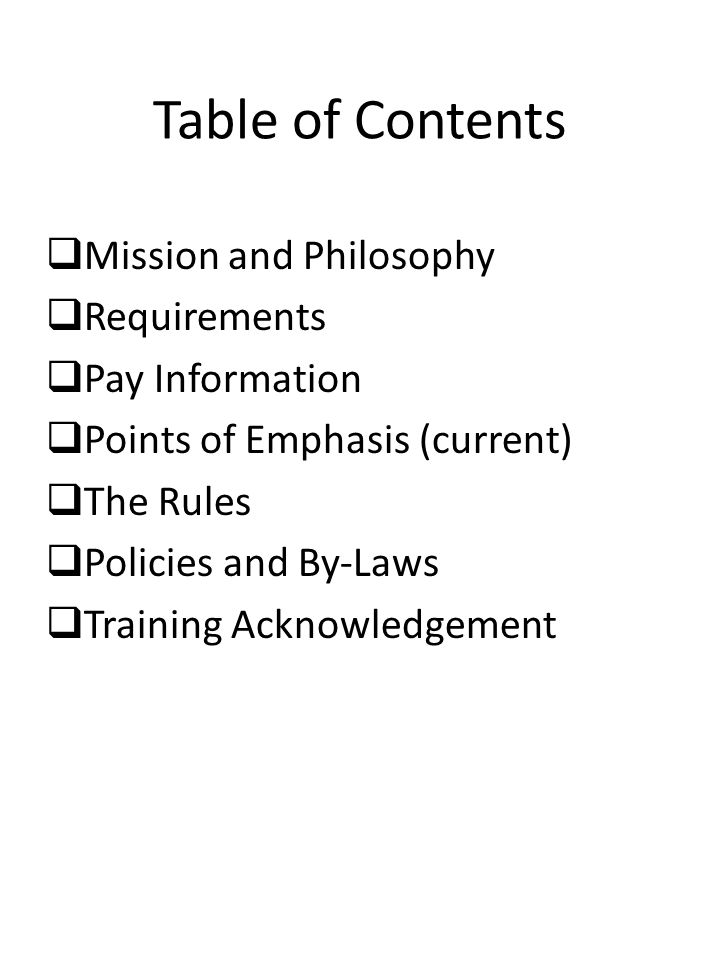 Table of Contents Mission and Philosophy Requirements Pay Information