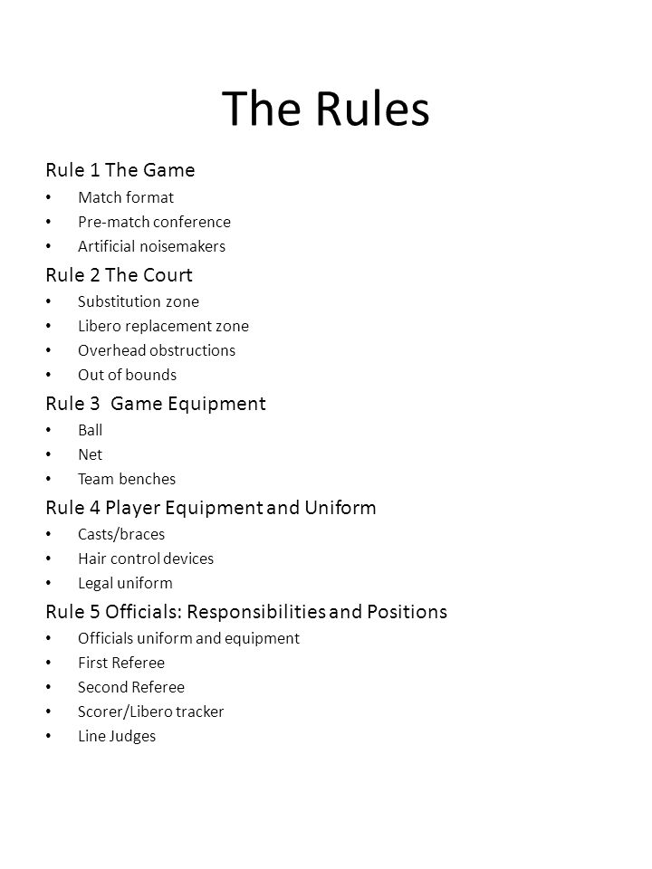The Rules Rule 1 The Game Rule 2 The Court Rule 3 Game Equipment