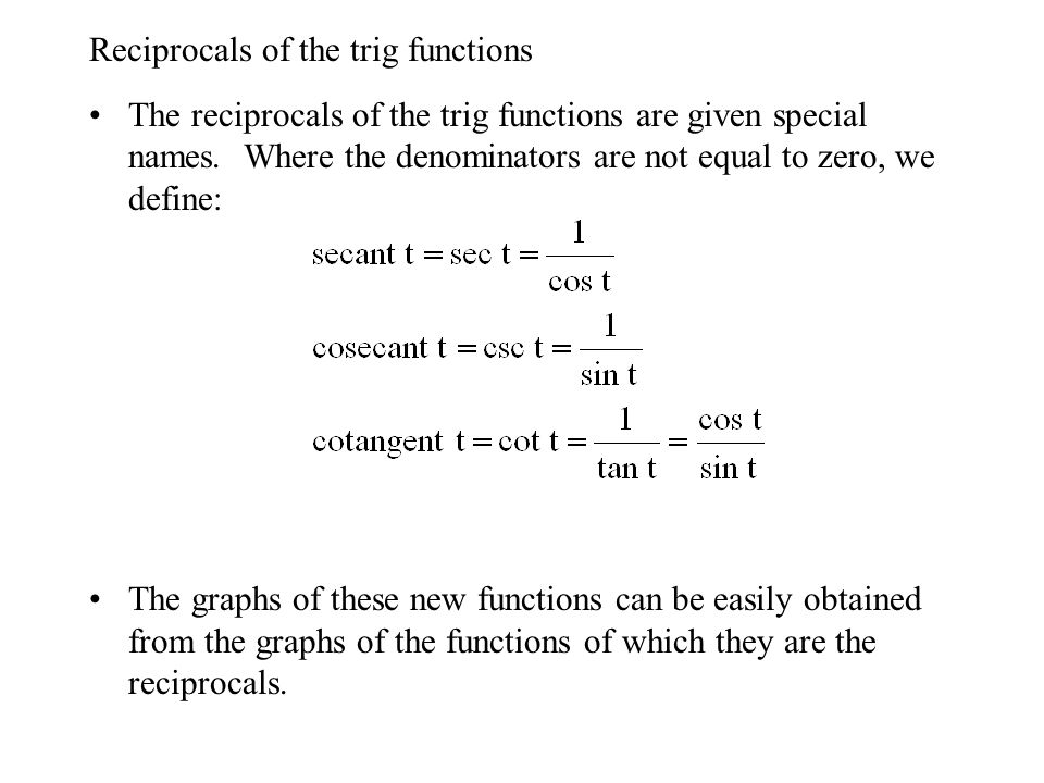 Reciprocals of the trig functions