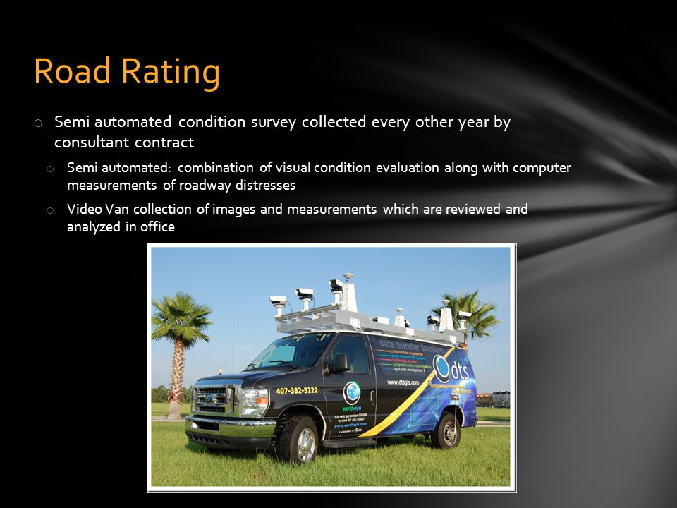 Road Rating Semi automated condition survey collected every other year by consultant contract.