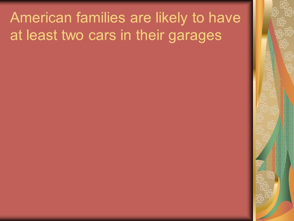 American families are likely to have at least two cars in their garages