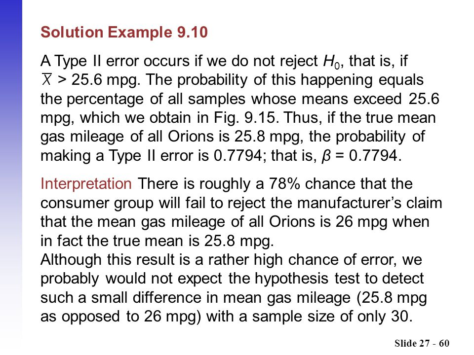 A Type II error occurs if we do not reject H0, that is, if