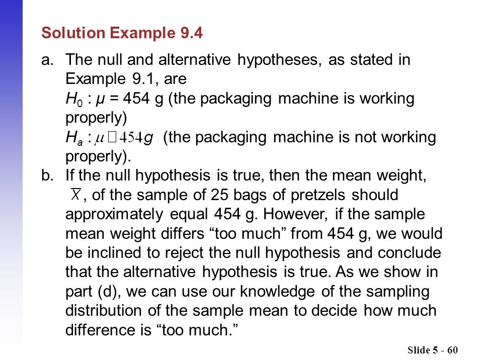 a. The null and alternative hypotheses, as stated in Example 9.1, are