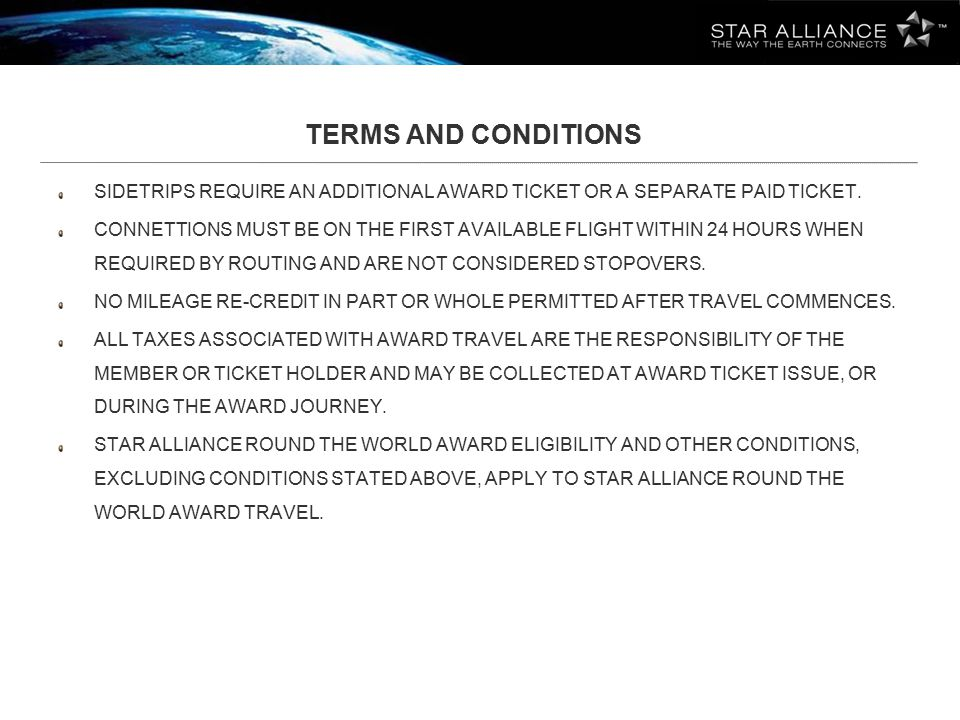 TERMS AND CONDITIONS SIDETRIPS REQUIRE AN ADDITIONAL AWARD TICKET OR A SEPARATE PAID TICKET.