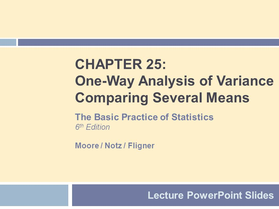 CHAPTER 25: One-Way Analysis of Variance Comparing Several Means