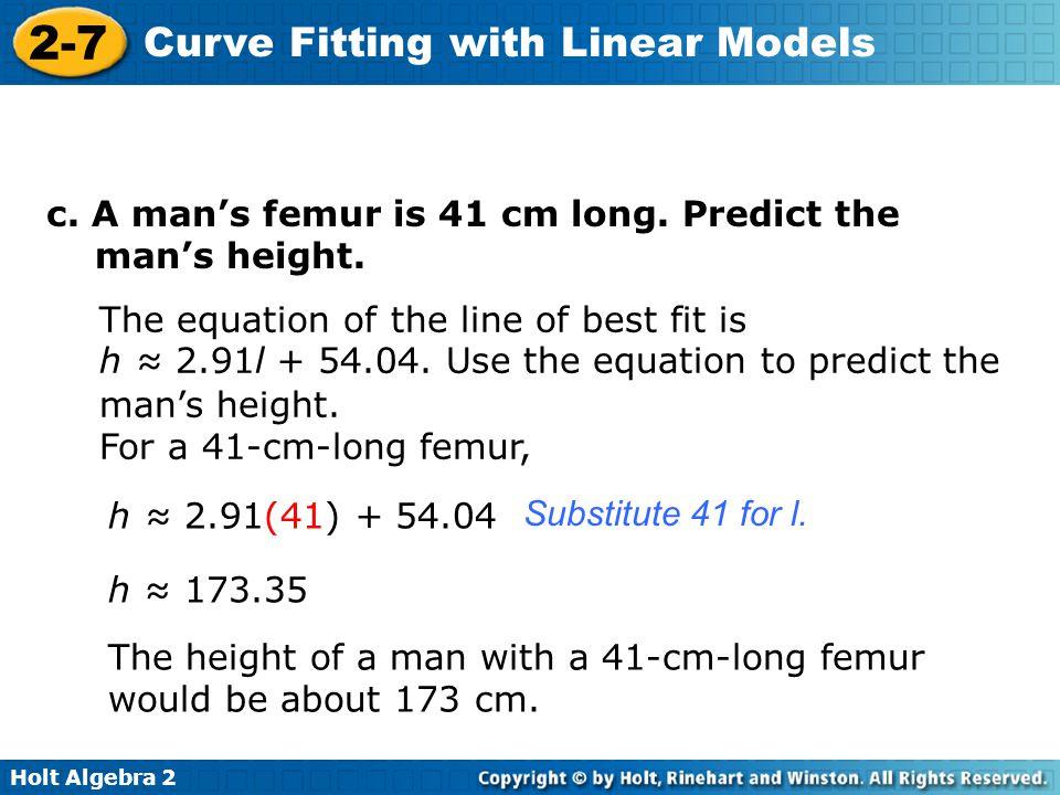 c. A man's femur is 41 cm long. Predict the man's height.