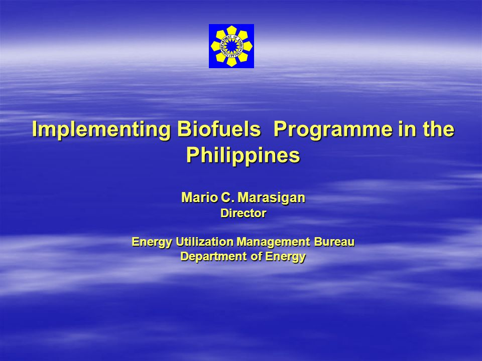 Implementing Biofuels Programme in the Philippines Mario C