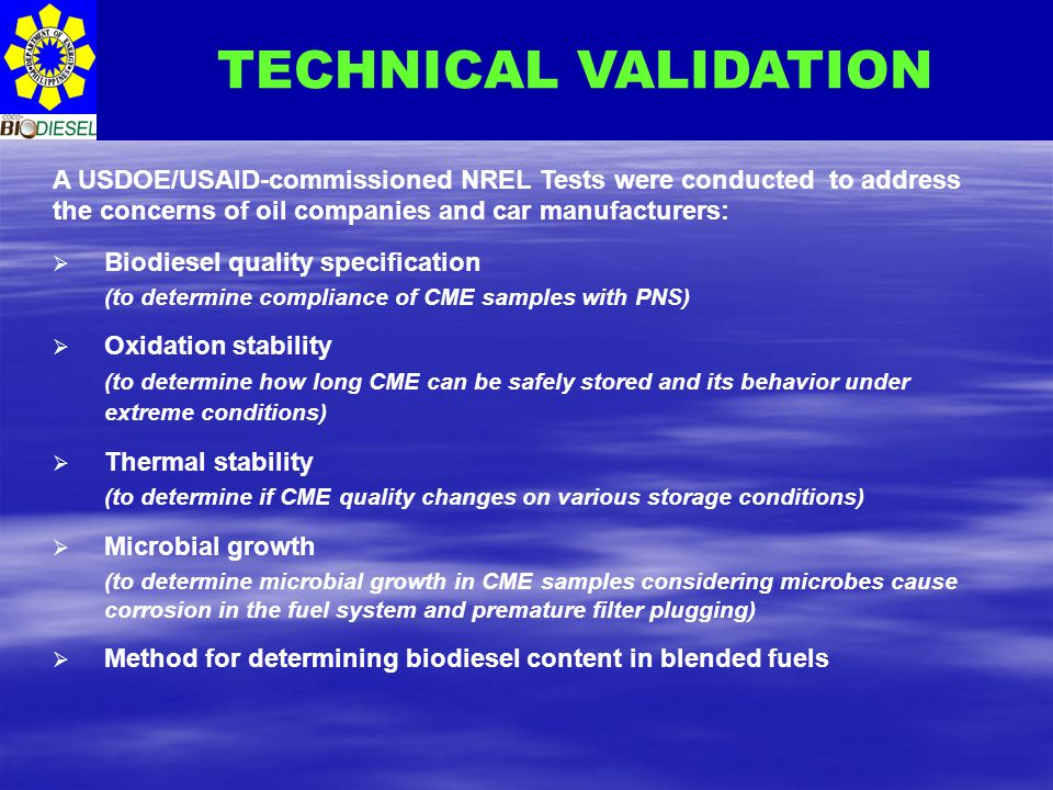 TECHNICAL VALIDATION A USDOE/USAID-commissioned NREL Tests were conducted to address the concerns of oil companies and car manufacturers: