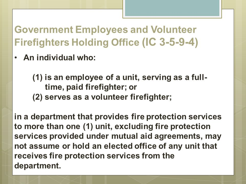 Government Employees and Volunteer Firefighters Holding Office (IC 3-5-9-4)