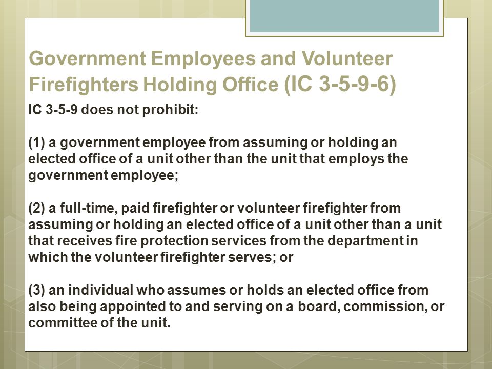 Government Employees and Volunteer Firefighters Holding Office (IC 3-5-9-6)