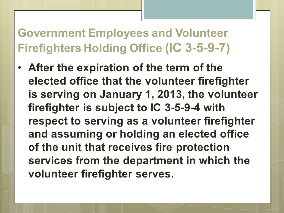 Government Employees and Volunteer Firefighters Holding Office (IC 3-5-9-7)