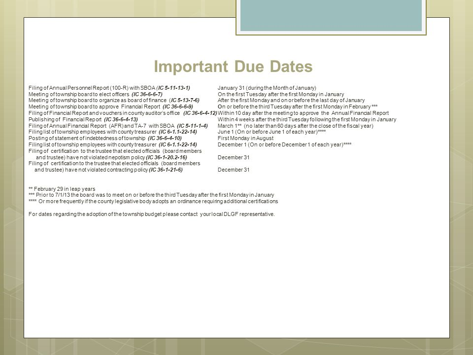 Important Due Dates Filing of Annual Personnel Report (100-R) with SBOA (IC 5-11-13-1) January 31 (during the Month of January)