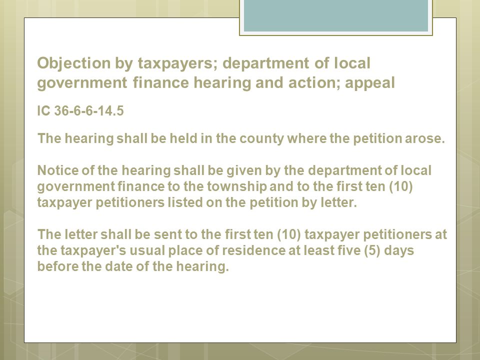Objection by taxpayers; department of local government finance hearing and action; appeal IC 36-6-6-14.5 The hearing shall be held in the county where the petition arose.
