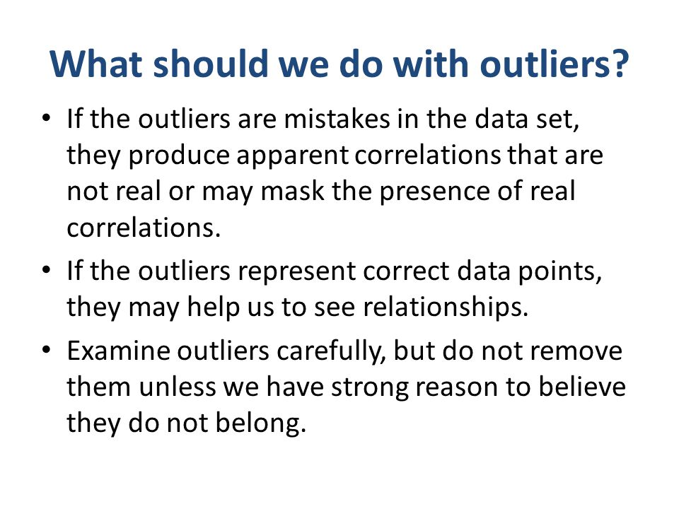 What should we do with outliers