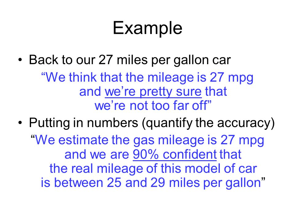 Example Back to our 27 miles per gallon car