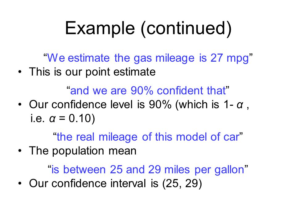 Example (continued) We estimate the gas mileage is 27 mpg