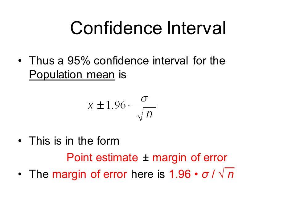 Point estimate ± margin of error