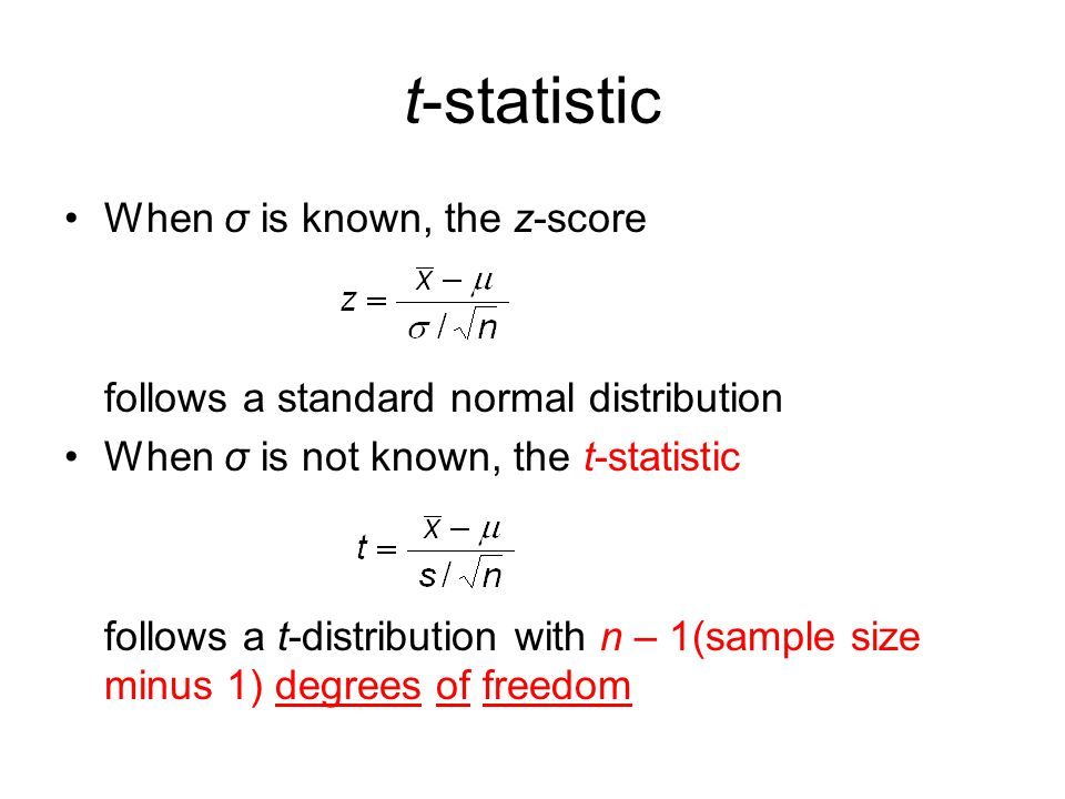 t-statistic When σ is known, the z-score