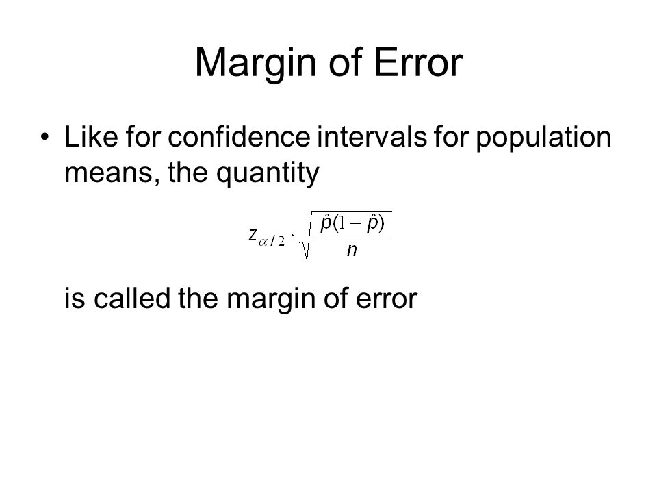 Margin of Error Like for confidence intervals for population means, the quantity.