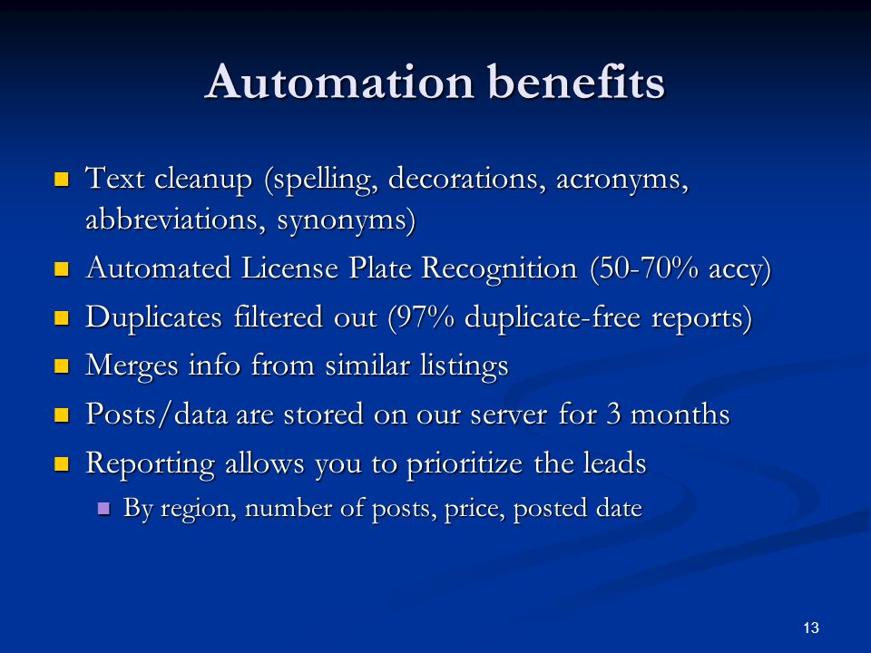 Automation benefits Text cleanup (spelling, decorations, acronyms, abbreviations, synonyms) Automated License Plate Recognition (50-70% accy)
