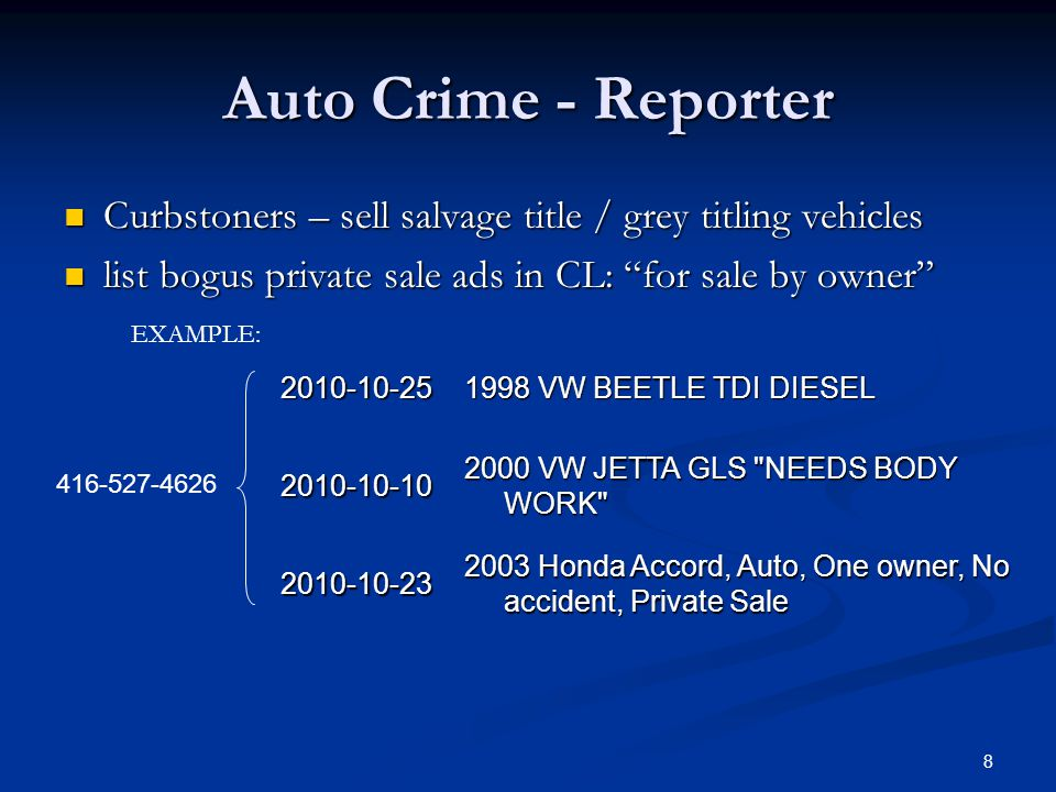 Auto Crime - Reporter Curbstoners – sell salvage title / grey titling vehicles. list bogus private sale ads in CL: for sale by owner