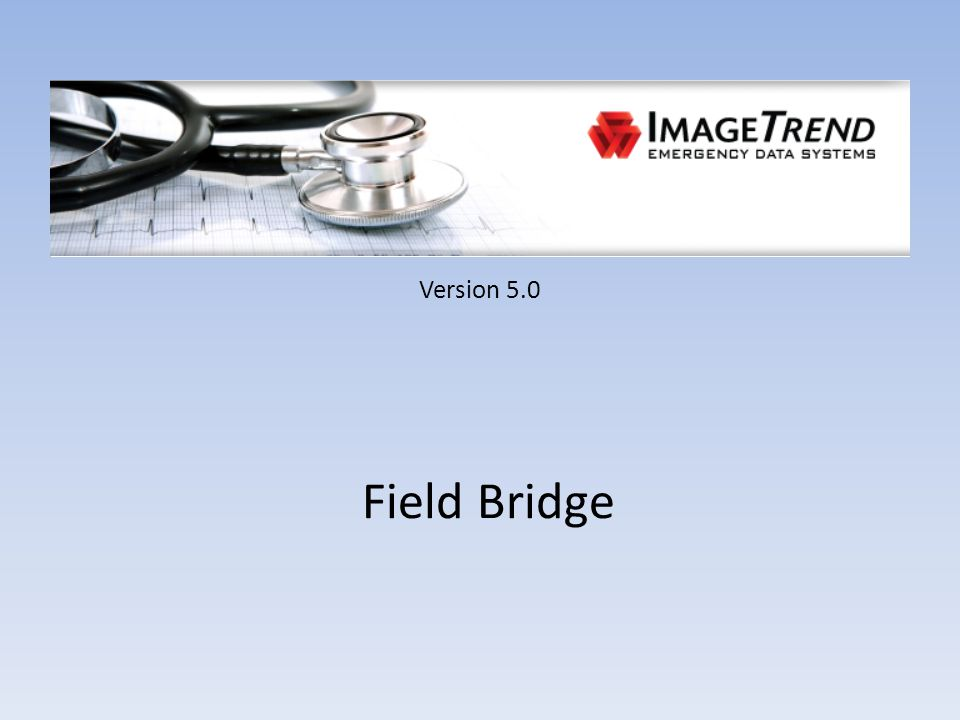 Version 5.0 Field Bridge