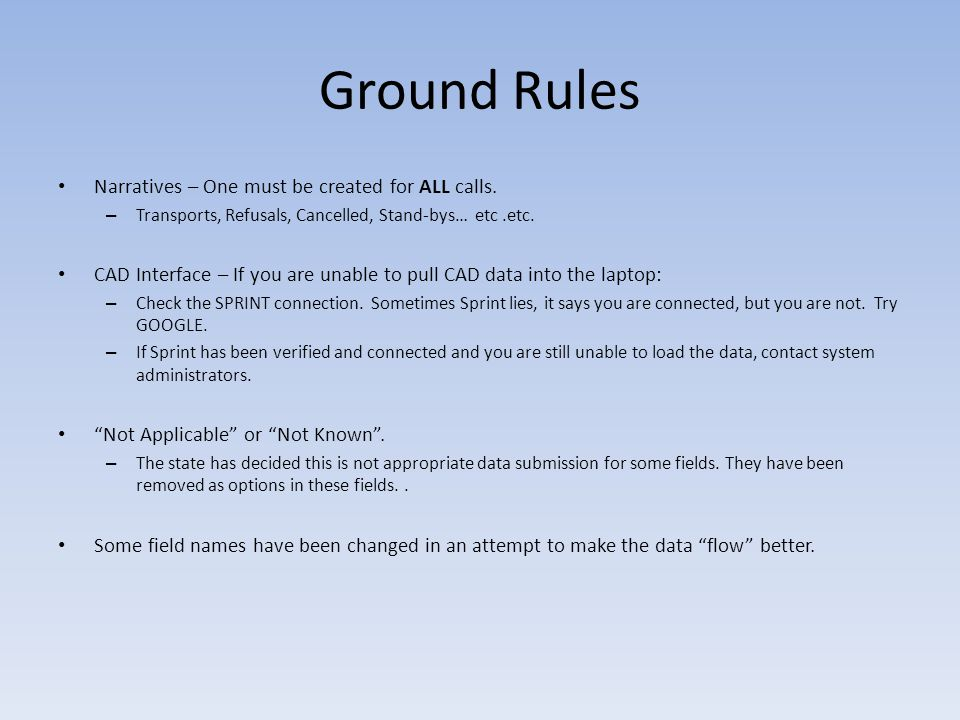 Ground Rules Narratives – One must be created for ALL calls.