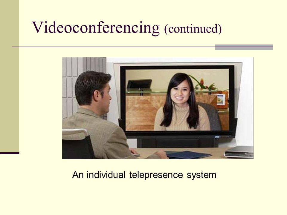 Videoconferencing (continued)