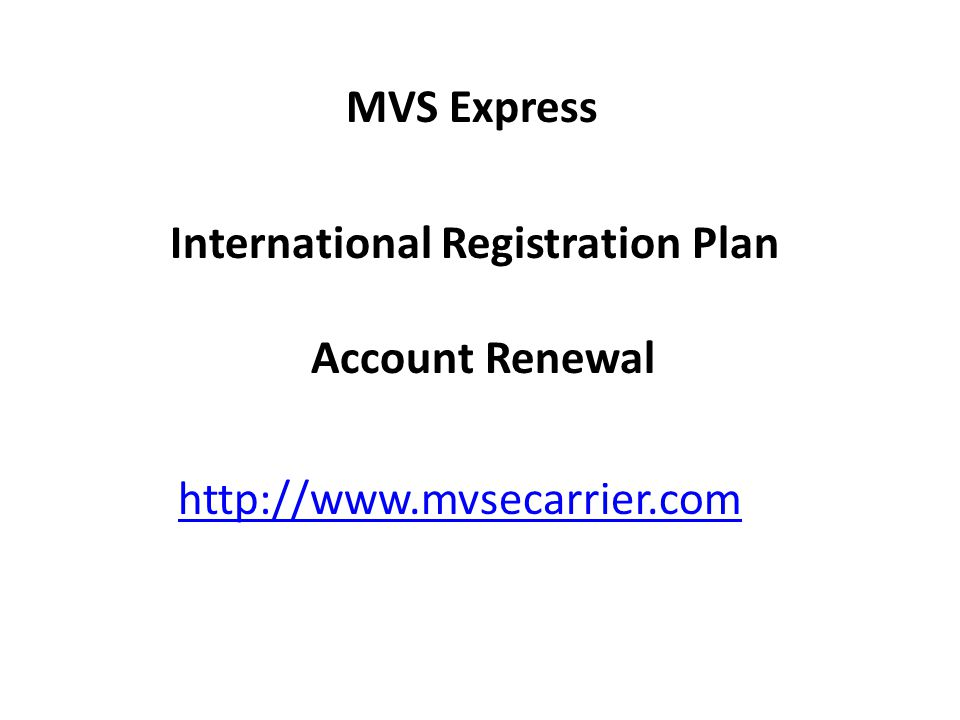 MVS Express International Registration Plan Account Renewal http://www.mvsecarrier.com