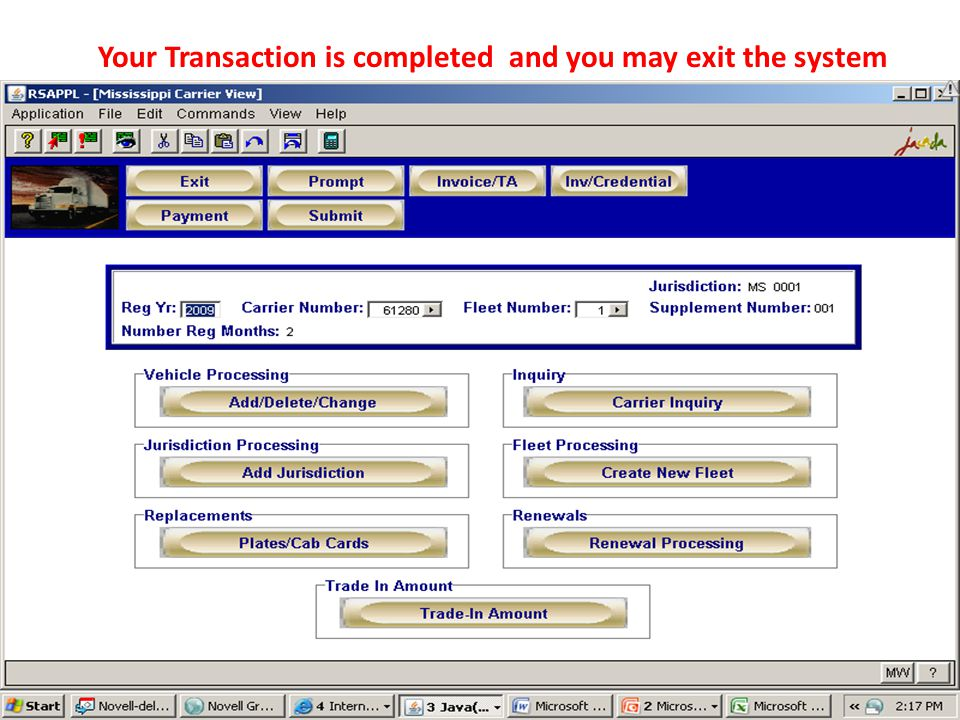 Your Transaction is completed and you may exit the system