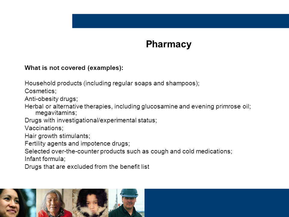 Pharmacy What is not covered (examples):