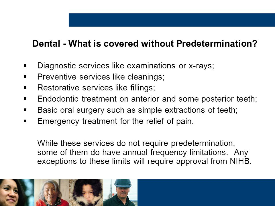 Dental - What is covered without Predetermination