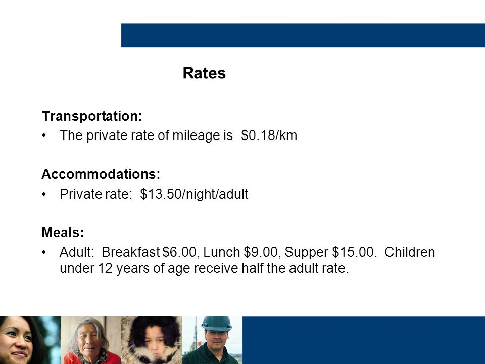Rates Transportation: The private rate of mileage is $0.18/km